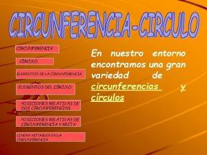 CIRCUNFERENCIA CRCULO ELEMENTOS DE LA CIRCUNFERENCIA ELEMENTOS DEL