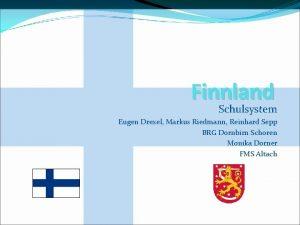 Finnland Schulsystem Eugen Drexel Markus Riedmann Reinhard Sepp
