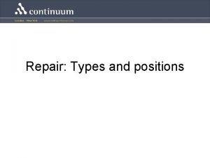Repair Types and positions Types of repair Repair