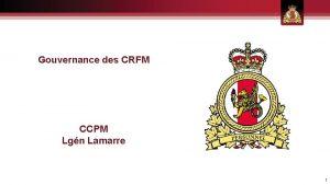Gouvernance des CRFM CCPM Lgn Lamarre 1 Modles
