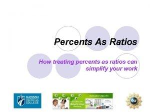 Percents As Ratios How treating percents as ratios