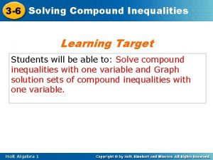 3 6 Solving Compound Inequalities Learning Target Students