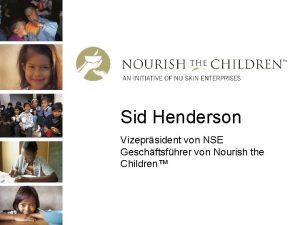 Sid Henderson Vizeprsident von NSE Geschftsfhrer von Nourish