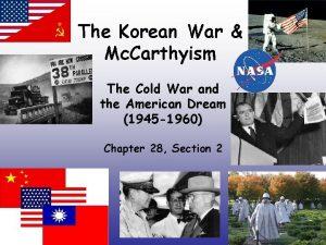 The Korean War Mc Carthyism The Cold War
