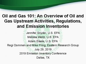 Oil and Gas 101 An Overview of Oil