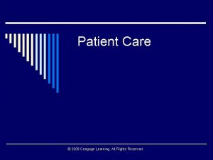 Patient Care 2009 Cengage Learning All Rights Reserved