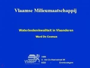 Vlaamse Milieumaatschappij Waterbodemkwaliteit in Vlaanderen Ward De Cooman