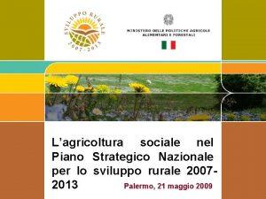 Lagricoltura sociale nel Piano Strategico Nazionale per lo