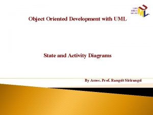 Object Oriented Development with UML State and Activity