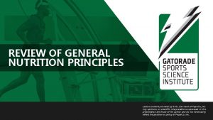 REVIEW OF GENERAL NUTRITION PRINCIPLES Lecture content provided