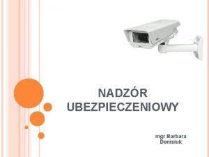 NADZR UBEZPIECZENIOWY mgr Barbara Denisiuk PODSTAWY PRAWNE Ustawa