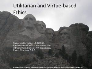 Utilitarian and Virtuebased Ethics Based on Kernohan A