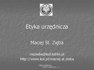 Etyka urzdnicza Maciej St Ziba msziebakul lublin pl
