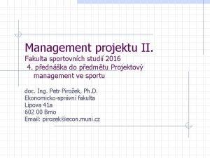 Management projektu II Fakulta sportovnch studi 2016 4