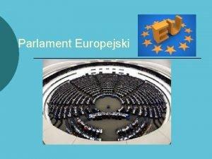 Parlament Europejski Parlament Europejski instytucja Unii Europejskiej bdca