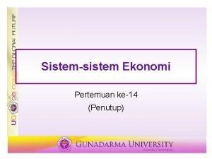 Sistemsistem Ekonomi Pertemuan ke14 Penutup Definisi Pengertian Sistem