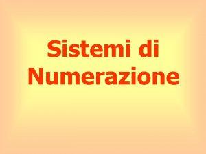 Sistemi di Numerazione Numero e Numerale 5 V