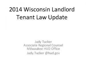 2014 Wisconsin Landlord Tenant Law Update Judy Tucker