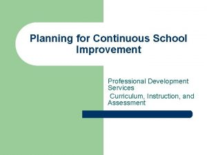Planning for Continuous School Improvement Professional Development Services