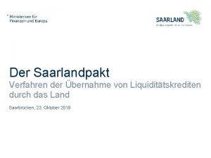 Der Saarlandpakt Verfahren der bernahme von Liquidittskrediten durch