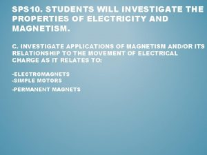 SPS 10 STUDENTS WILL INVESTIGATE THE PROPERTIES OF