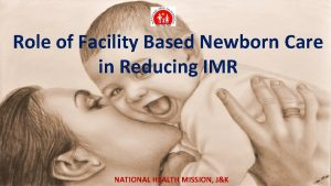 Role of Facility Based Newborn Care in Reducing