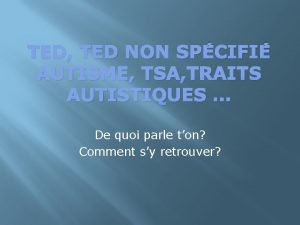 TED TED NON SPCIFI AUTISME TSA TRAITS AUTISTIQUES