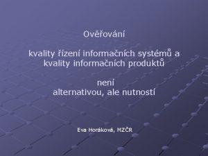 Ovovn kvality zen informanch systm a kvality informanch