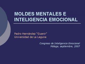 MOLDES MENTALES E INTELIGENCIA EMOCIONAL Pedro Hernndez Guanir
