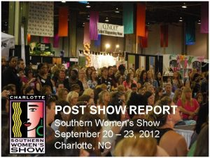 POST SHOW REPORT Southern Womens Show September 20