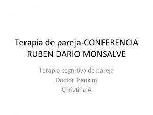 Terapia de parejaCONFERENCIA RUBEN DARIO MONSALVE Terapia cognitiva