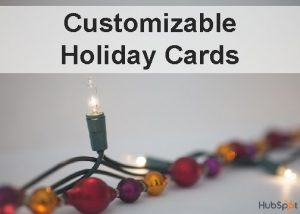 Customizable Holiday Cards The holiday season has arrived