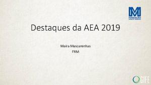 Destaques da AEA 2019 Mara Mascarenhas FRM Apresentando