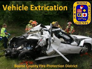 Vehicle Extrication Boone County Fire Protection District Whats