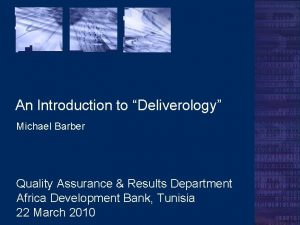 An Introduction to Deliverology Michael Barber Quality Assurance
