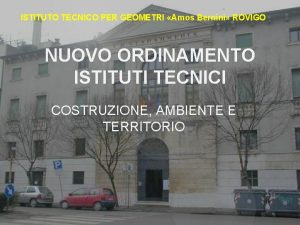 ISTITUTO TECNICO PER GEOMETRI Amos Bernini ROVIGO NUOVO