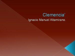 Clemencia Ignacio Manuel Altamirano Clemencia Ignacio Manuel Altamirano