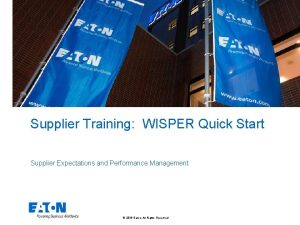 Supplier Training WISPER Quick Start Supplier Expectations and