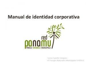 Manual de identidad corporativa Gema Sanchis Vzquez AT