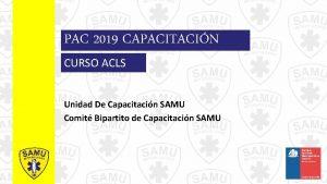PAC 2019 CAPACITACIN CURSO ACLS Unidad De Capacitacin