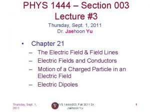 PHYS 1444 Section 003 Lecture 3 Thursday Sept