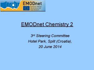 EMODnet Chemistry 2 3 rd Steering Committee Hotel