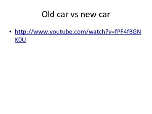 Old car vs new car http www youtube
