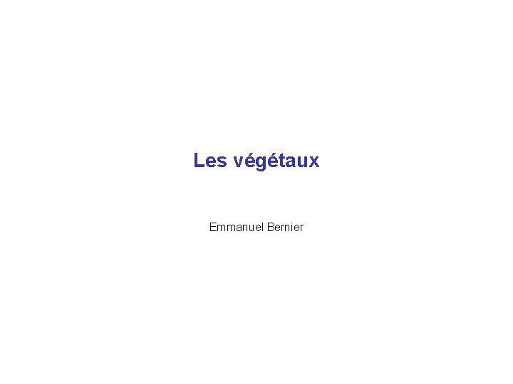 Les vgtaux Emmanuel Bernier Plan La photosynthse Les