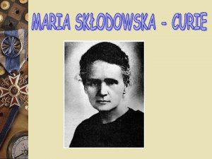 Maria SkodowskaCurie herbu Doga ur 7 listopada 1867