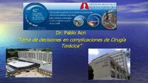 Dr Pablo Acri Toma de decisiones en complicaciones