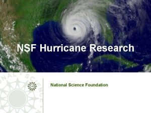 NSF Hurricane Research National Science Foundation NSF Directorate