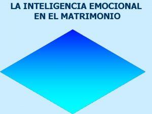 LA INTELIGENCIA EMOCIONAL EN EL MATRIMONIO BIENVENIDO A