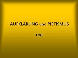 AUFKLRUNG und PIETISMUS 1700 Etymologie des Wortes Die
