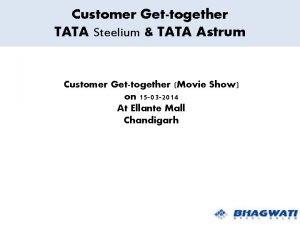 Customer Gettogether TATA Steelium TATA Astrum Customer Gettogether